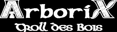 Arborix - Troll des Bois